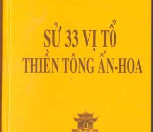 Ba Mươi Ba Vị Tổ Thiền Tông Ấn-Hoa